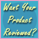 Get a Product Reviewed