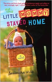 This Little Mommy Stayed Home, by Samanta Wilde